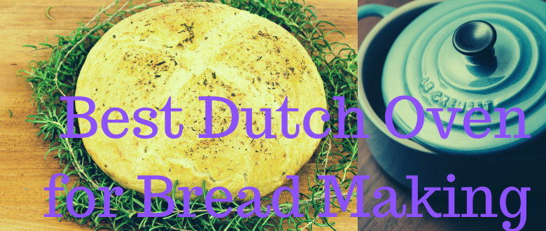 Best Dutch Oven for Bread Making Reviews